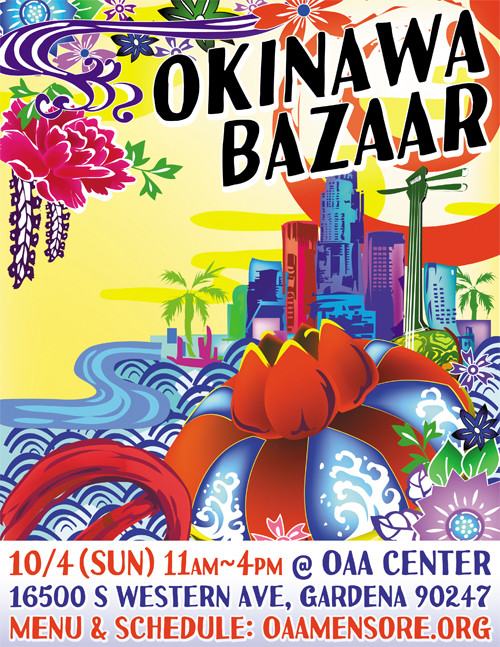 Annual OAA Bazaar/Fundraiser Okinawan Food, Entertainment, and Merchandise PLUS Raffle Drawings and Games October 4th • 11AM ~ 4PM @ the OAA Center 16500 South Western Avenue, Gardena 90247 Click here for more information VOLUNTEERS NEEDED
